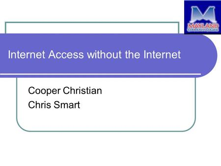Internet Access without the Internet Cooper Christian Chris Smart.