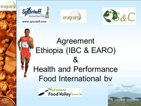 Agreement Ethiopia (IBC & EARO) & Health and Performance Food International bv www.sporteff.com.