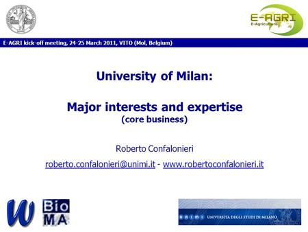University of Milan: Major interests and expertise (core business) Roberto Confalonieri -  E-AGRI.
