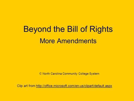 Beyond the Bill of Rights More Amendments Clip art from  © North Carolina Community College System.