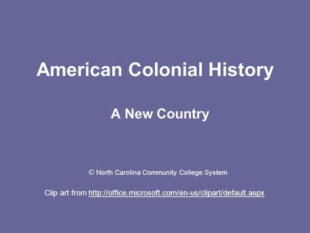 American Colonial History A New Country Clip art from  © North Carolina Community College System.