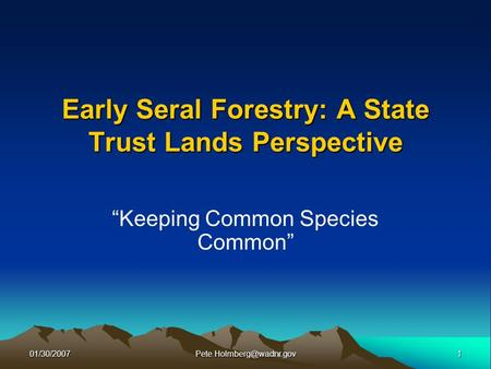 Early Seral Forestry: A State Trust Lands Perspective Keeping Common Species Common.