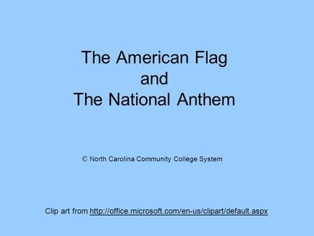 The American Flag and The National Anthem Clip art from  © North Carolina Community College System.