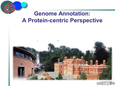 Genome Annotation: A Protein-centric Perspective.