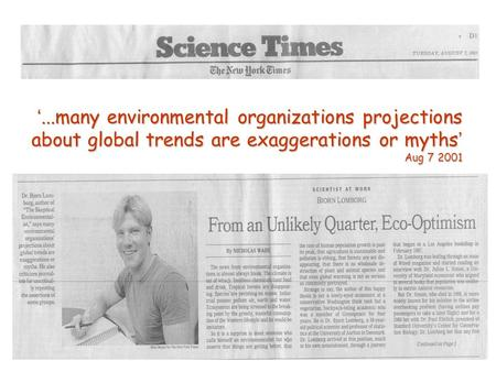 ...many environmental organizations projections about global trends are exaggerations or myths Aug 7 2001...many environmental organizations projections.