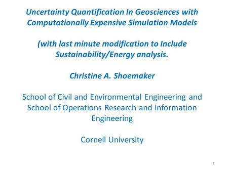Uncertainty Quantification In Geosciences with Computationally Expensive Simulation Models (with last minute modification to Include Sustainability/Energy.