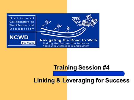 Training Session #4 Linking & Leveraging for Success.