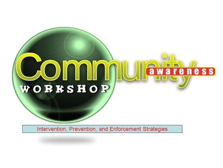 Intervention, Prevention, and Enforcement Strategies