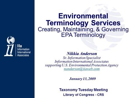 Nikkia Anderson Sr. Information Specialist Information International Associates supporting U.S. Environmental Protection Agency Environmental.