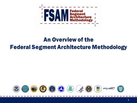 1 An Overview of the Federal Segment Architecture Methodology.