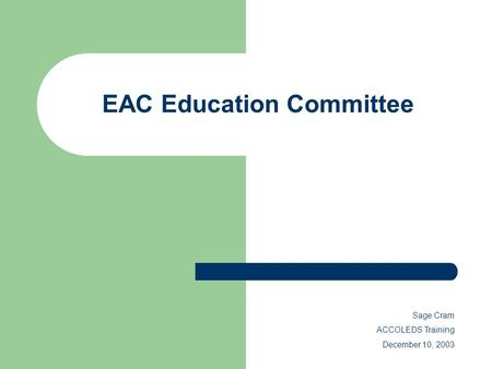 EAC Education Committee Sage Cram ACCOLEDS Training December 10, 2003.