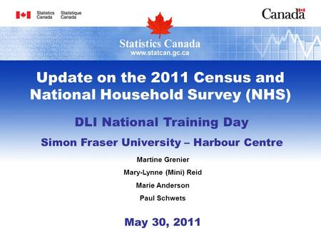 DLI National Training Day Simon Fraser University – Harbour Centre Martine Grenier Mary-Lynne (Mini) Reid Marie Anderson Paul Schwets May 30, 2011 Update.