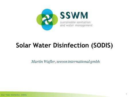 Solar Water Disinfection (SODIS) 1 Martin Wafler, seecon international gmbh.