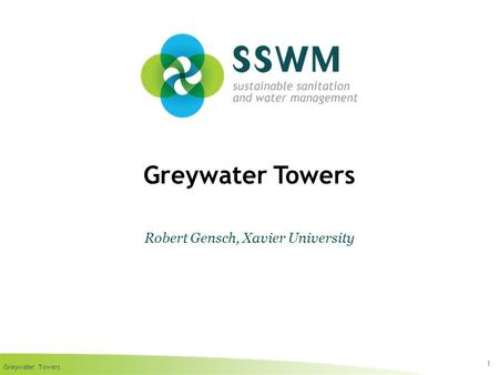 Greywater Towers 1 Robert Gensch, Xavier University.