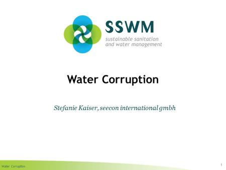 Water Corruption 1 Stefanie Kaiser, seecon international gmbh.