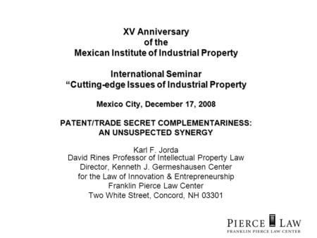 XV Anniversary of the Mexican Institute of Industrial Property International Seminar Cutting-edge Issues of Industrial Property Mexico City, December 17,