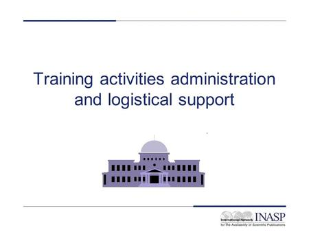 Training activities administration and logistical support.