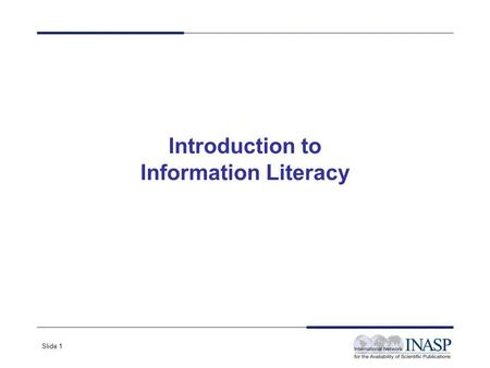 Slide 1 Introduction to Information Literacy. Slide 2 Case study Meet Jane! Jane is a parliamentary researcher who has been asked by an MP to write a.