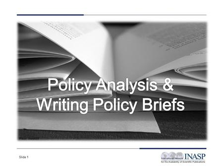 Slide 1 Flickr Jessk09. Slide 2 Evidence-based policy Evaluating evidence Analysing policy options Writing policy briefs You will gain an understanding.