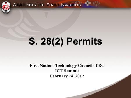 S. 28(2) Permits First Nations Technology Council of BC ICT Summit February 24, 2012.