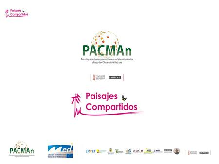 PAISAJES COMPARTIDOS Expression which makes clear the framework of reference, the objectives and the tasks which the PACMAn project intends to set up.