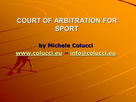 1 COURT OF ARBITRATION FOR SPORT by Michele Colucci  –