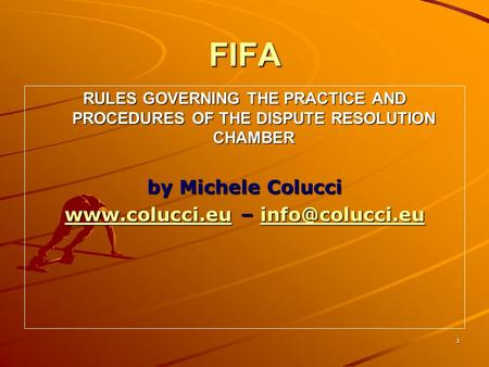 1 FIFA RULES GOVERNING THE PRACTICE AND PROCEDURES OF THE DISPUTE RESOLUTION CHAMBER by Michele Colucci  –