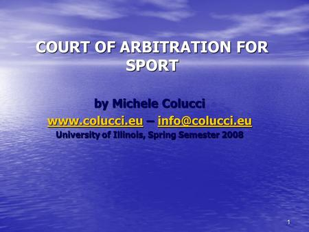 1 COURT OF ARBITRATION FOR SPORT by Michele Colucci  –  University.