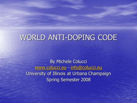 1 WORLD ANTI-DOPING CODE By Michele Colucci  -  University of.