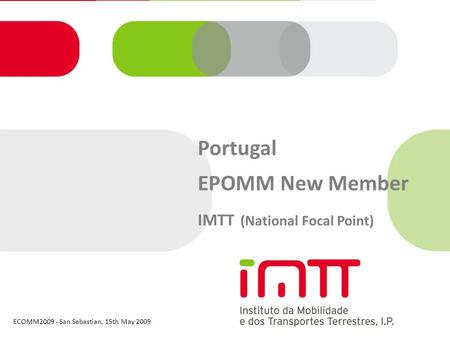 ECOMM2009 - San Sebastian, 15th May 2009 Portugal EPOMM New Member IMTT (National Focal Point)