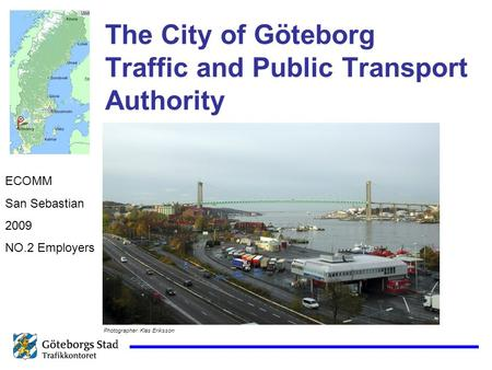The City of Göteborg Traffic and Public Transport Authority ECOMM San Sebastian 2009 NO.2 Employers Photographer: Klas Eriksson.