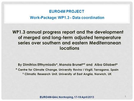 EURO4M PROJECT WP1.3 annual progress report and the development of merged and long-term adjusted temperature series over southern and eastern Mediterranean.