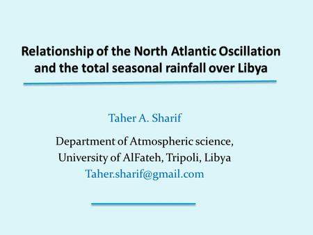 Taher A. Sharif Department of Atmospheric science, University of AlFateh, Tripoli, Libya