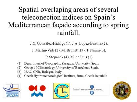 Spatial overlaping areas of several teleconection indices on Spain´s Mediterranean façade according to spring rainfall. J.C. González-Hidalgo (1), J.A.