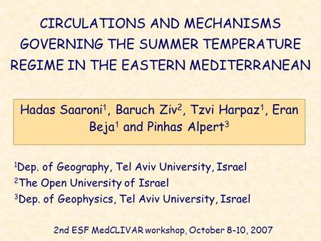 Hadas Saaroni 1, Baruch Ziv 2, Tzvi Harpaz 1, Eran Beja 1 and Pinhas Alpert 3 1 Dep. of Geography, Tel Aviv University, Israel 2 The Open University of.