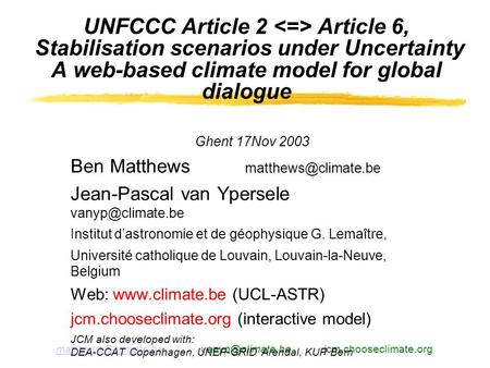 jcm.chooseclimate.org UNFCCC Article 2 Article 6, Stabilisation scenarios under Uncertainty A web-based.