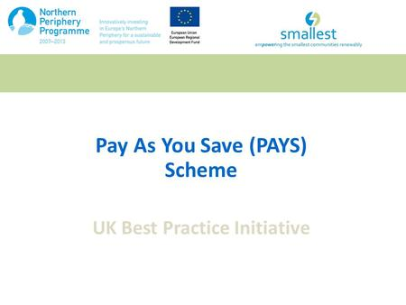 Pay As You Save (PAYS) Scheme UK Best Practice Initiative.