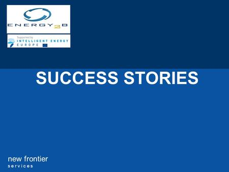 New frontier s e r v i c e s SUCCESS STORIES. new frontier s e r v i c e s INTRODUCTION Following are stories of different people who built their businesses.