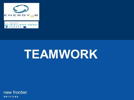 New frontier s e r v i c e s TEAMWORK. 2 new frontier s e r v i c e s TABLE OF CONTENTS 1.HOW TO ESTABLISH A TEAM 2.HOW TO CHOOSE THE TEAM MEMBERS 3.LEADERSHIP.