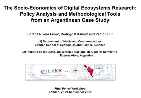 The Socio-Economics of Digital Ecosystems Research: Policy Analysis and Methodological Tools from an Argentinean Case Study Lorena Rivera León 1, Rodrigo.