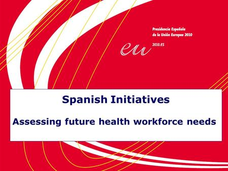 Spanish Initiatives Assessing future health workforce needs.