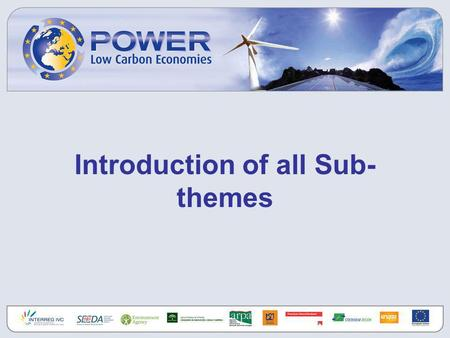 Introduction of all Sub- themes. ENERGY EFFICIENCY The first step – and the quickest and cheapest way to reduce energy-related CO2 - is to use less energy,