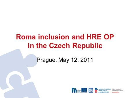 Roma inclusion and HRE OP in the Czech Republic Prague, May 12, 2011.