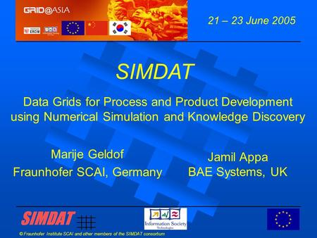© Fraunhofer Institute SCAI and other members of the SIMDAT consortium Data Grids for Process and Product Development using Numerical Simulation and Knowledge.