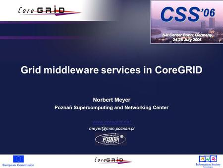 Grid middleware services in CoreGRID Norbert Meyer Poznań Supercomputing and Networking Center