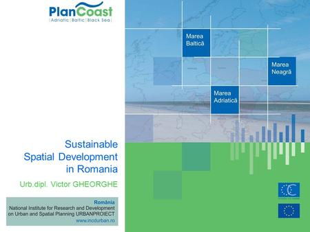 Urb.dipl. Victor GHEORGHE Sustainable Spatial Development in Romania.