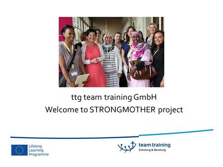 Ttg team training GmbH Welcome to STRONGMOTHER project.