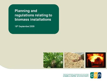 Planning and regulations relating to biomass installations 18 th September 2009.