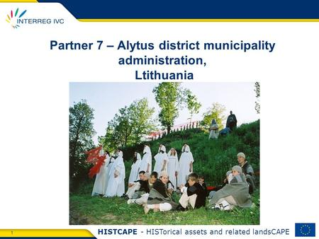 1 HISTCAPE - HISTorical assets and related landsCAPE Partner 7 – Alytus district municipality administration, Ltithuania.