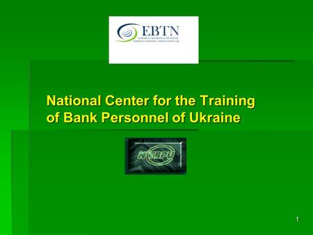 1 National Center for the Training of Bank Personnel of Ukraine.